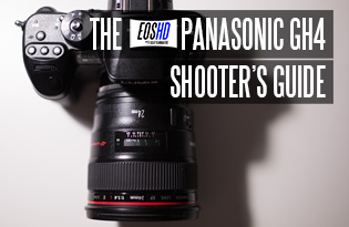 The EOSHD Panasonic GH4 Shooter's Guide