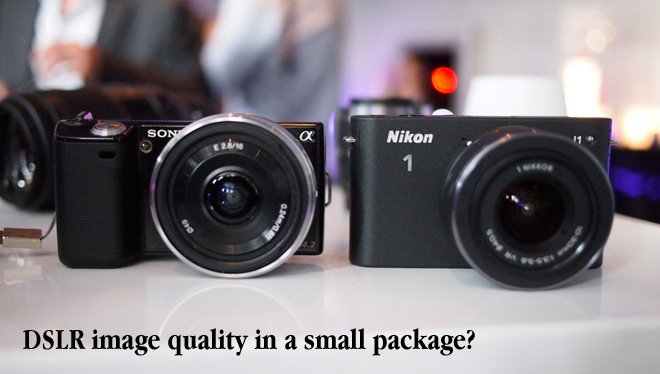 Try this for size - Sony NEX versus Nikon J1