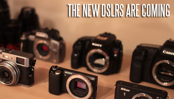 New DSLRs in 2012 are coming