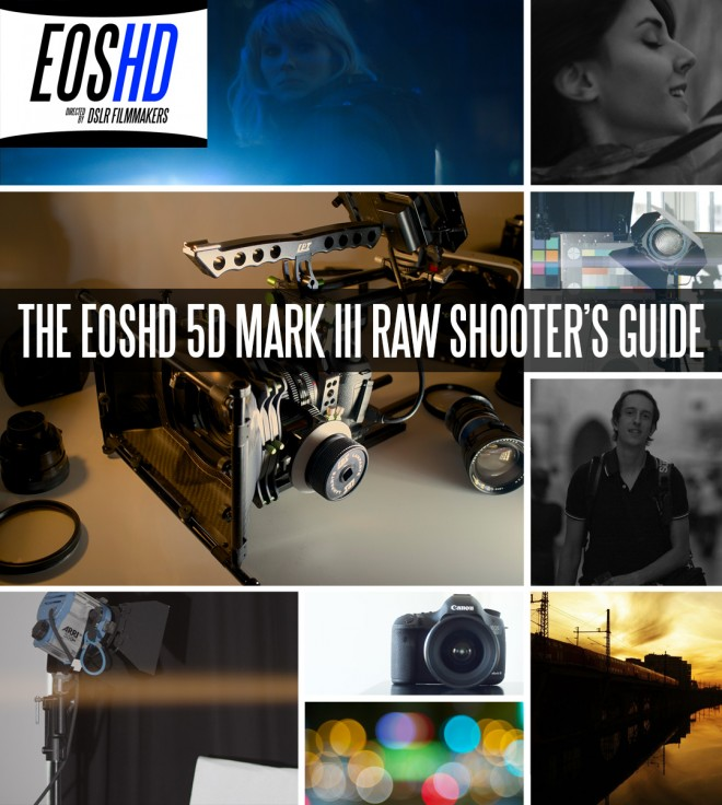 EOSHD 5D Mark III Raw Shooter's Guide, Cover
