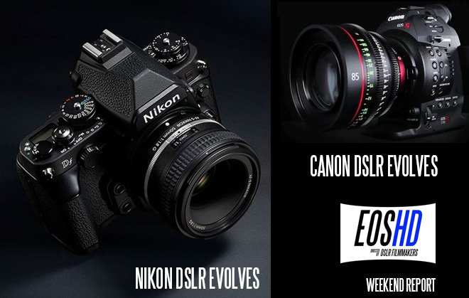 EOSHD weekend report - Nikon Df and Canon Cinema EOS