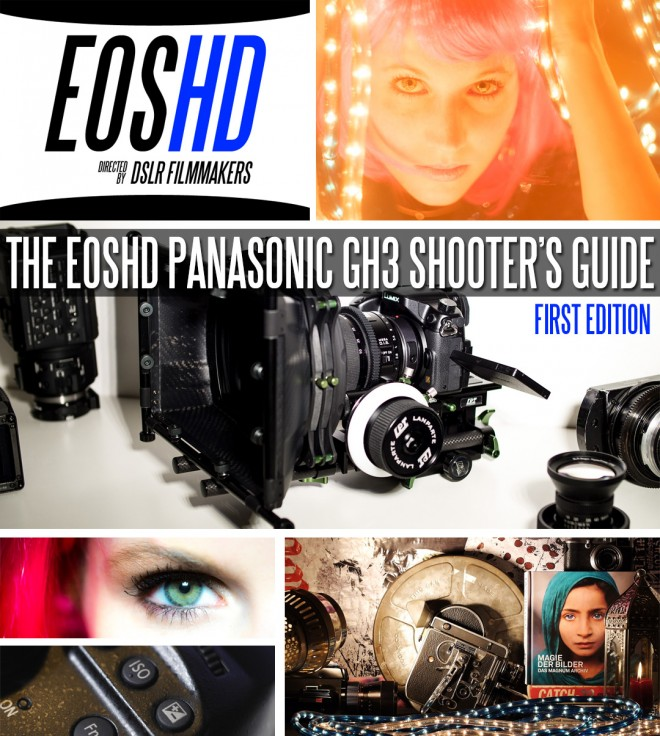 The EOSHD Panasonic GH3 Shooter's Guide