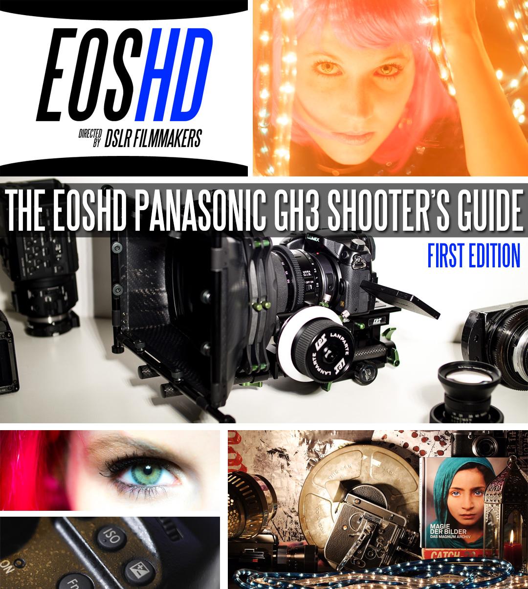 The EOSHD Panasonic GH3 Shooter's Guide