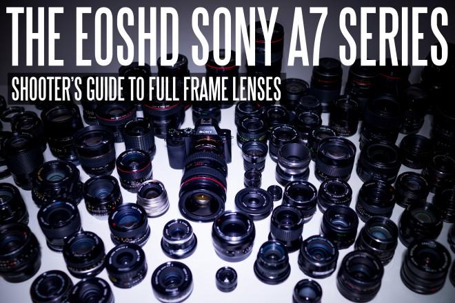 The EOSHD Sony A7 Series Guide to Full Frame Lenses