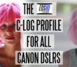 EOSHD C-LOG Profile for all Canon DSLRs
