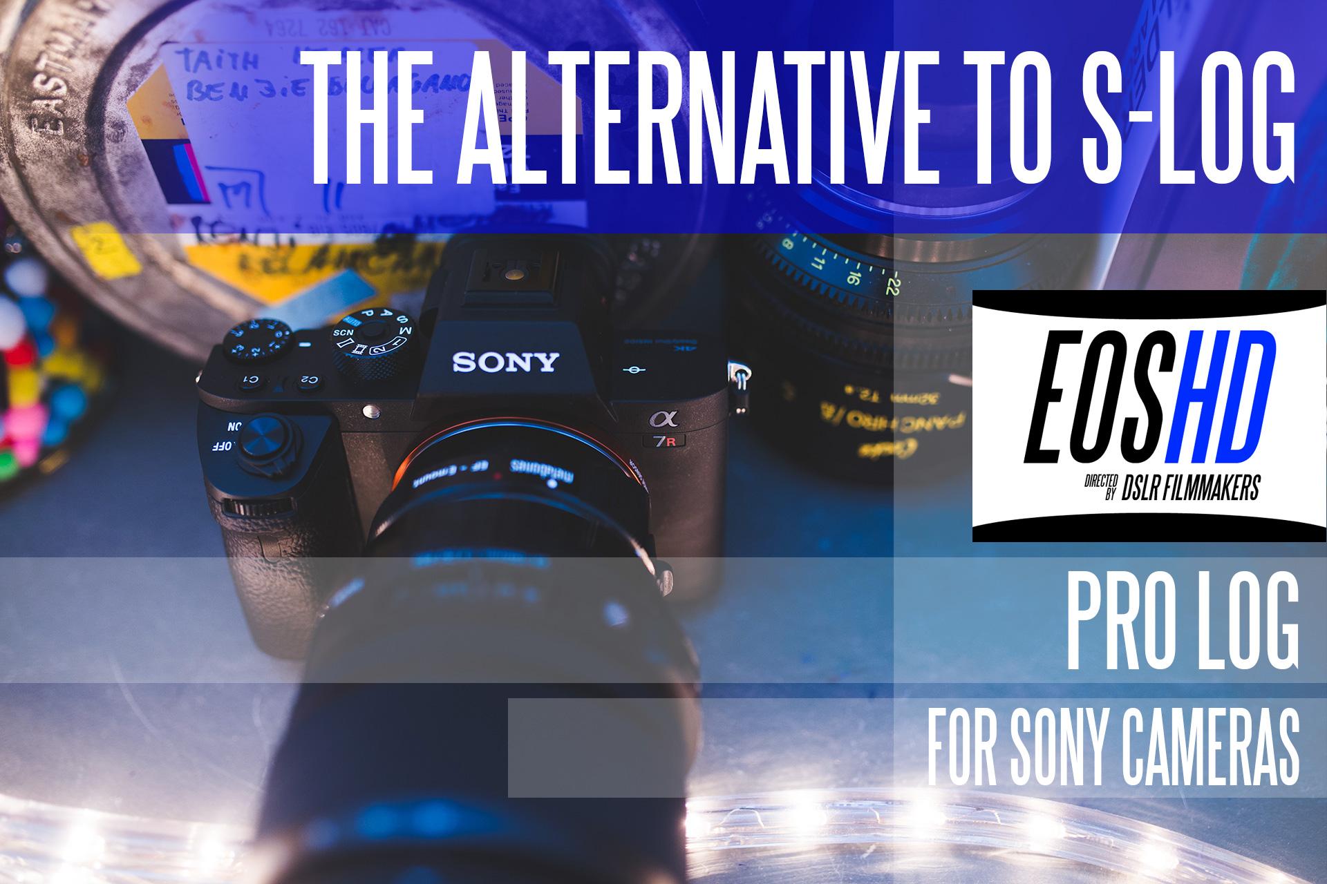 EOSHD Pro LOG for Sony Cameras (a7S II, a7R II, a6300 and