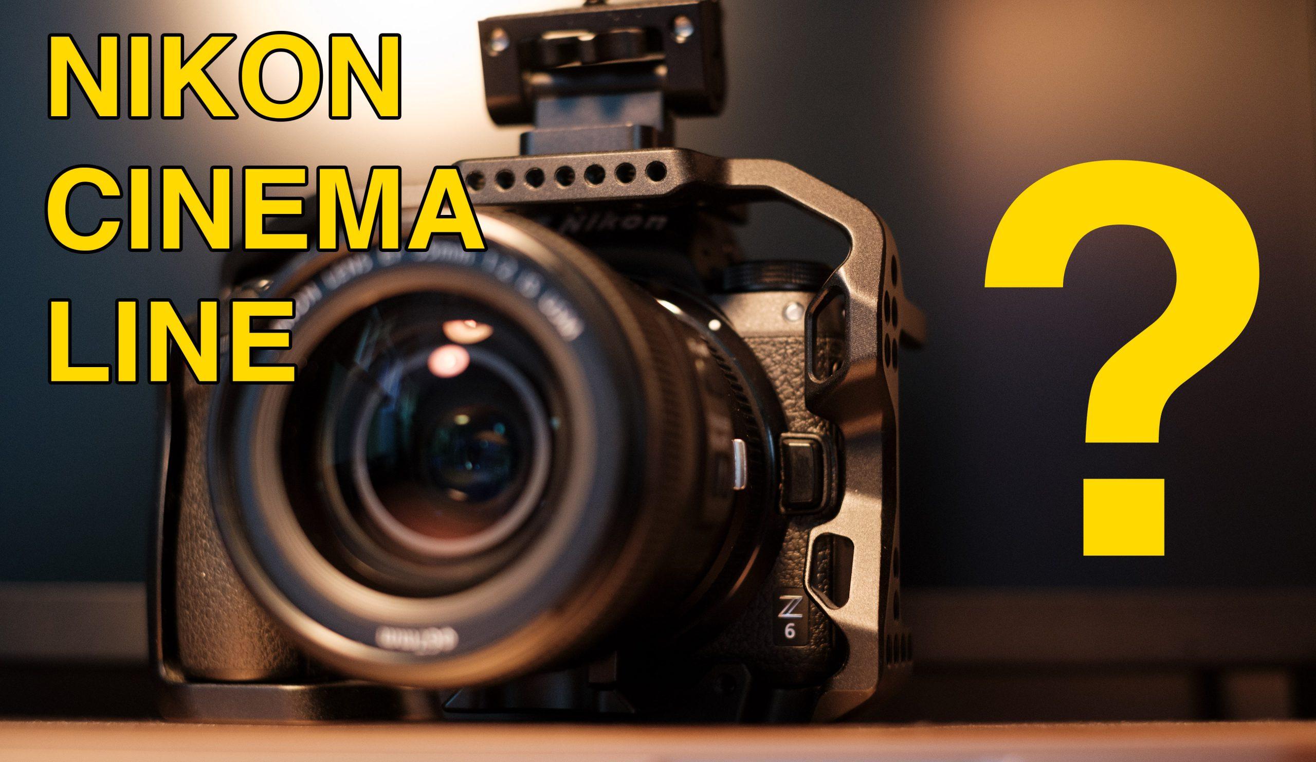 Nikon cinema line